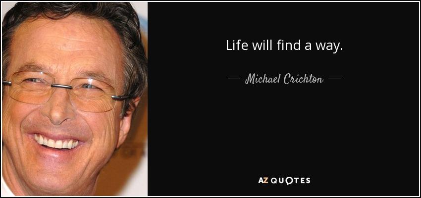 החיים מוצאים דרך